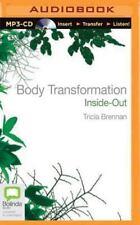 Body Transformation Inside-Out by Tricia Brennan (2015, MP3 CD, Unabridged)