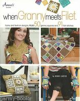 When Granny Meets Filet Bendy Carter Crochet Pattern Book Annie's Attic NEW
