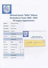 MIKE GIBSON SHREWSBURY TOWN 1960-1963 ORIGINAL HAND SIGNED CUTTING/CARD