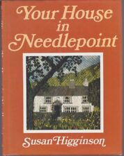 Your House in Needlepoint By Susan Higginson