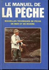 MANUEL DE LA PECHE EN MER ET EN RIVIERE .Relié 382p