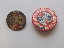 TWO VINTAGE PINS--BUY AMERICAN UAW FORD PIN & INT'L. ASSN.MACHINIST ORG.1888 PIN