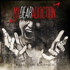 My Dear Addiction - Kill the Silence [New CD]