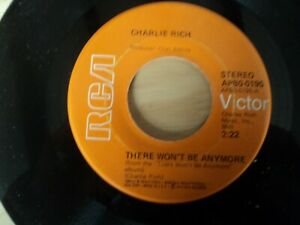 """Charlie Rich - There Won't Be Anymore - 7"""" Single US pressing"""
