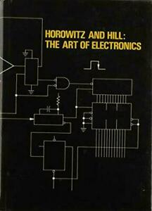 The Art of Electronics by Paul Horowitz and Winfield Hill (1980, Hardcover)