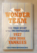 THE WONDER TEAM by Leo Trachtenberg THE INCOMPARABLE 1927 NEW YORK YANKEES