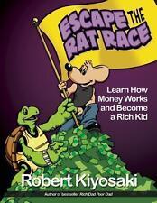 Rich Dad's Escape from the Rat Race von Robert Kiyosaki (2013, Taschenbuch)