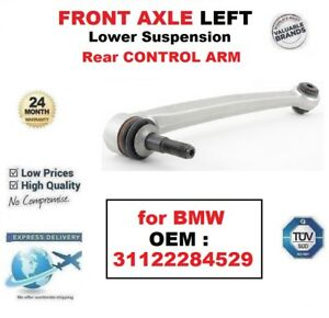 FRONT AXLE LEFT Lower SUSPENSION Rear CONTROL ARM for BMW OEM : 31122284529