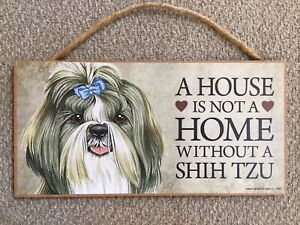 """⭐️A HOUSE IS NOT A HOME WITHOUT A SHIH TZU 5"""" X 10"""" WOOD DOG SIGN PLAQUE"""