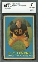 1958 topps #64 R.C. OWENS san francisco 49ers rookie card BGS BCCG 7