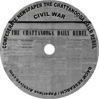 Civil War: Confederate Newspaper: The Chattanooga Daily Rebel
