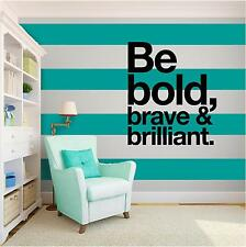 BE BOLD & BRAVE Vinyl Wall Art quote Home Family Decor Decal Word & Phrase BLACK