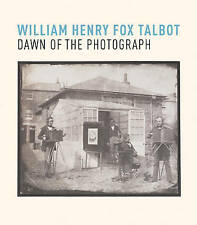 William Henry Fox Talbot: Dawn of the Photograph, Very Good Condition Book, Greg