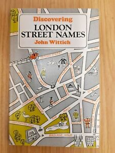 DISCOVERING LONDON STREET NAMES: JOHN WITTICH: EXCELLENT CONDITION PAPERBACK !!!