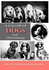 The Lost Century of Sports Collection: A Gallery of Dogs in the 19th Century...