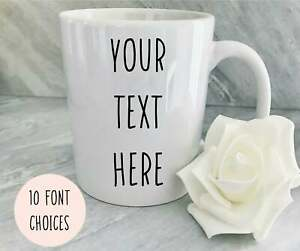 Create Your Own Mug, Custom Quote Gift, Your Own Design, Personalised Text Mug