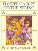 Flower Fairies of the Spring by Barker, Cicely Mary , Hardcover