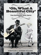 """OH WHAT A BEAUTIFUL CITY"" A TRIBUTE TO THE REVEREND GARY DAVIS-BOOK-NEW ON SALE"