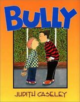 Bully by Caseley, Judith