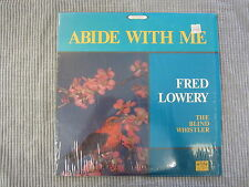 ABIDE WITH ME / FRED LOWERY ~ THE BLIND WHISTLER  VINYL RECORD LP