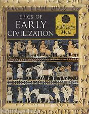 Middle Eastern Myth and Mankind: Epics of Early Civilization