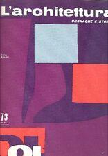 L'ARCHITETTURA. Cronache e storia. Direttore Bruno Zevi 1961 - N.73