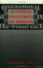 Occupational Subcultures in the Workplace (Cornell Studies in Industrial & Labor