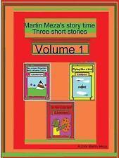 Martin Mezas Story Time Three Short Stories Vol. 1 by Martin Meza (2007,...