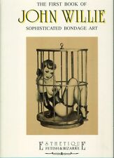 WILLIE, The First Book of John Willie. Sophisticated Bondage Art