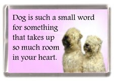 "Soft Coated Wheaten Terrier Dog Fridge Magnet ""Dog is such a small word....."""