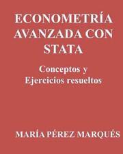 ECONOMETRIA AVANZADA con STATA. Conceptos y Ejercicios Resueltos by Maria...