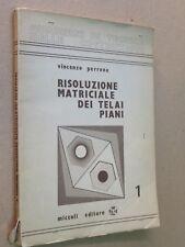 RISOLUZIONE MATRICIALE DEI TELAI PIANI Volume primo Vincenzo Perrone Miccoli per