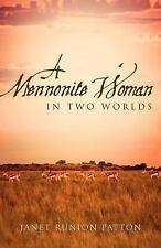 A Mennonite Woman in Two Worlds by Janet Runion Patton (2004, Paperback)