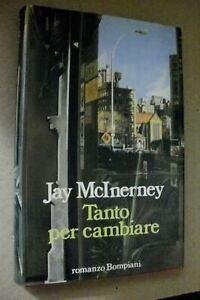 Jay McInerney TANTO PER CAMBIARE / prima edizione Bompiani 1989