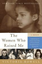 NEW - The Women Who Raised Me: A Memoir by Rowell, Victoria