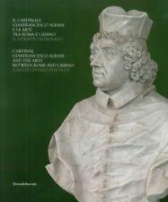 Cardinale Gianfrancesco Albani e le arti tra Roma e Urbino Il ritratto ritrovato