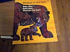 Baby Bear, Baby Bear, What Do You See? By Bill Martin Jr and Eric Carle