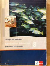 Lambacher Schweizer 8 Mathematik für Gymnasium Bayern LÖSUNGEN