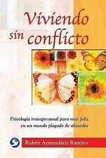 Viviendo sin conflicto: Psicología transpersonal para vivir feliz en un mundo pl