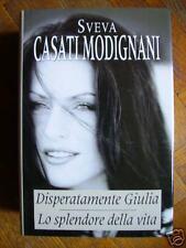 CASATI MODIGNANI - DISPERATAMENTE GIULIA , 2 Romanzi