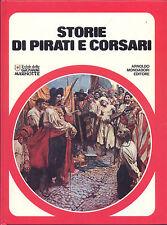 STORIE DI PIRATI E CORSARI  IL CLUB DELLE GIOVANI MARMOTTE MONDADORI 1977