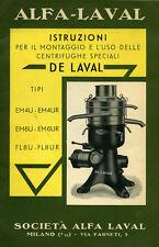 """ALFA -LAVAL """" ISTRUZIONI x MONTAGGIO e L'USO DELLE CENTRIFUGHE SPECIALI DE LAVAL"""