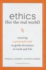 Ethics for the Real World: Creating a Personal Code to Guide Decisions in Work