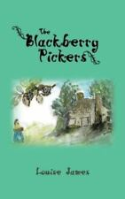 The Blackberry Pickers by Louise James (2013, Paperback)