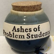 ASHES OF PROBLEM STUDENTS~ Novelty/Gag/Joke Pottery Jar with Cork Lid ~ New!!