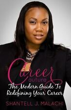 Career Couture : The Modern Guide to Redefining Your Career by Shantell...