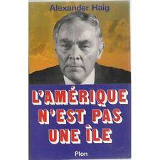 Haig, Alexander - L'Amérique n'est pas une île - 1985 - Broché