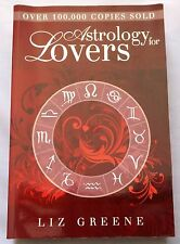 Astrology for Lovers by Liz Greene (Paperback, 2008) 9781578634262