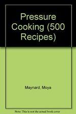 Pressure Cooking (500 Recipes),Moya Maynard