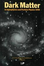 Dark Matter in Astrophysics and Particle Physics 1998: Proceedings of the Second
